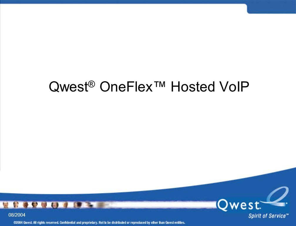 Qwest ® OneFlex™ Hosted VoIP 08/2004