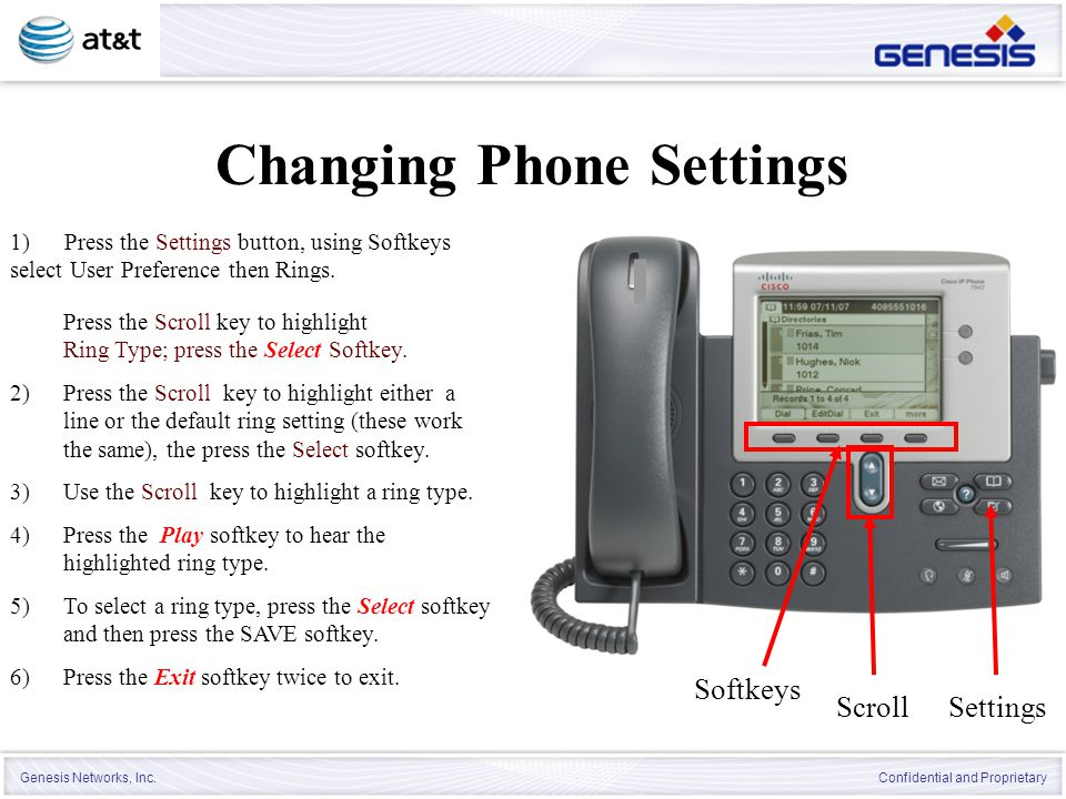 Genesis Networks, Inc. Confidential and Proprietary Changing Phone Settings 2)Press the Scroll key to highlight either a line or the default ring sett