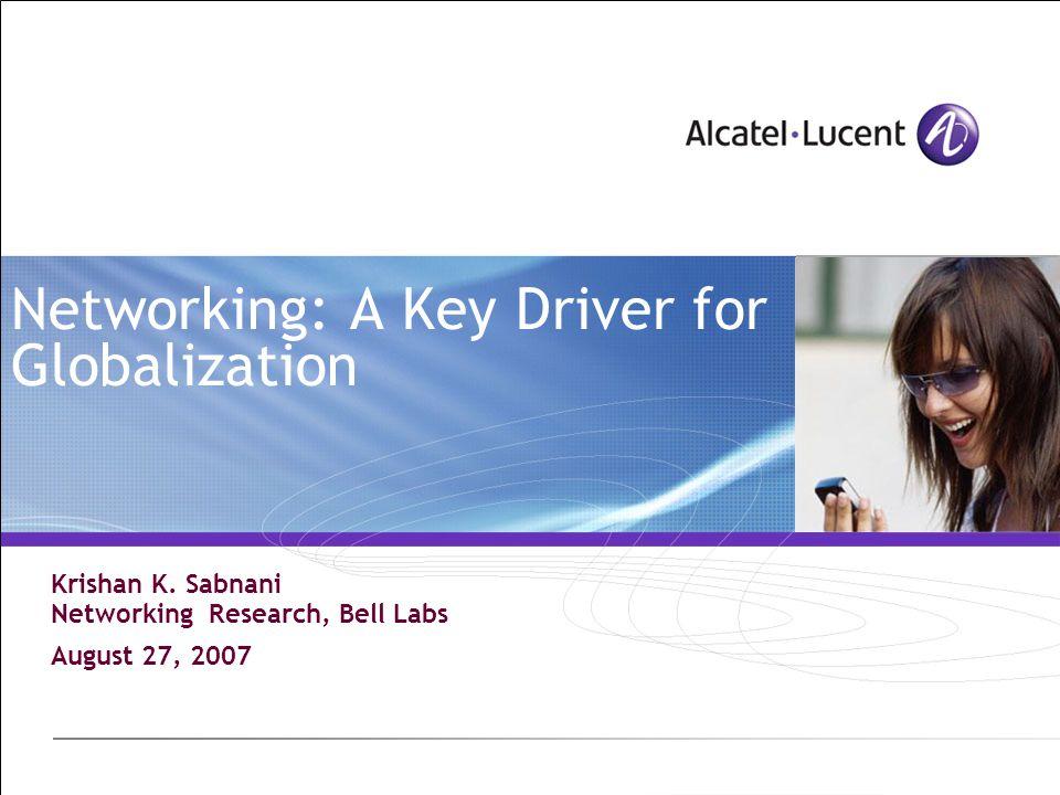 Networking: A Key Driver for Globalization Krishan K.