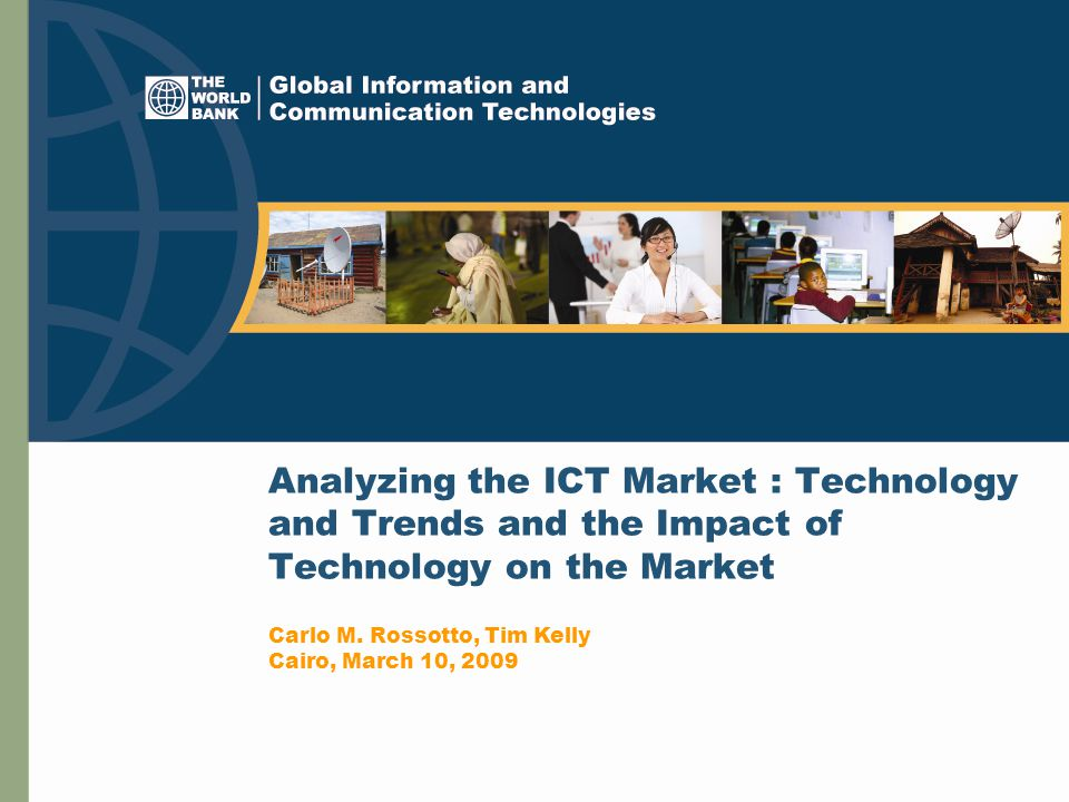 Analyzing the ICT Market : Technology and Trends and the Impact of Technology on the Market Carlo M.