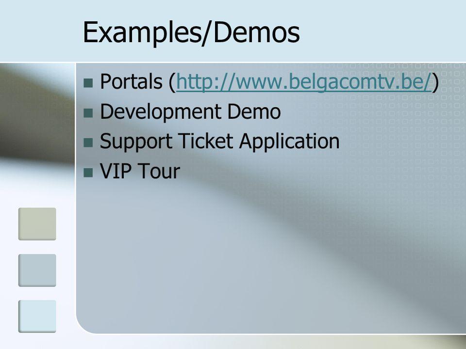 Examples/Demos Portals (http://www.belgacomtv.be/)http://www.belgacomtv.be/ Development Demo Support Ticket Application VIP Tour