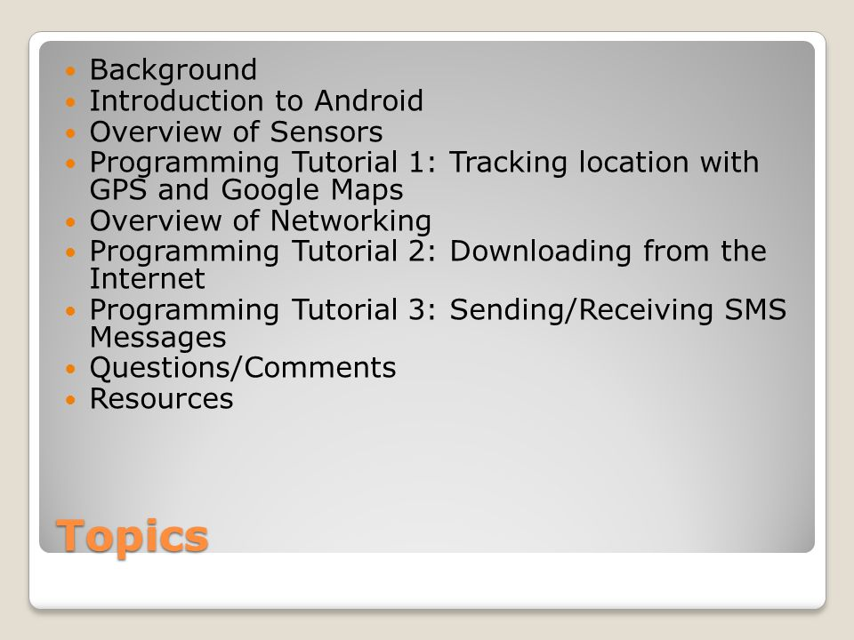 Overview of Sensors The Android Sensor Platform and how to use it