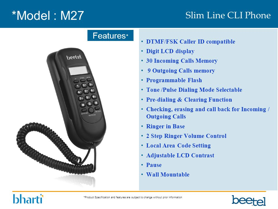 *Product Specification and features are subject to change without prior information Features * *Model : M27 DTMF/FSK Caller ID compatible Digit LCD di