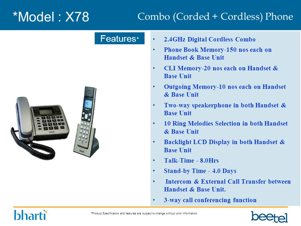 *Product Specification and features are subject to change without prior information Features * *Model : X78 2.4GHz Digital Cordless Combo Phone Book M