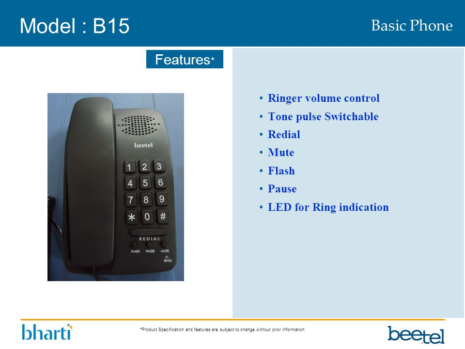 *Product Specification and features are subject to change without prior information Features * Model : B15 Ringer volume control Tone pulse Switchable