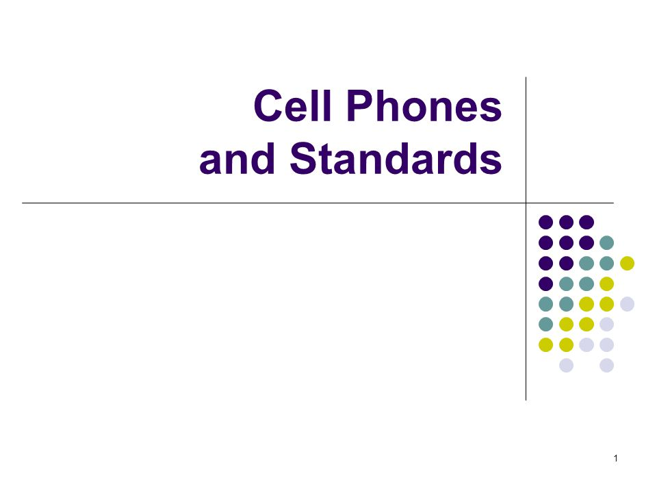 1 Cell Phones and Standards