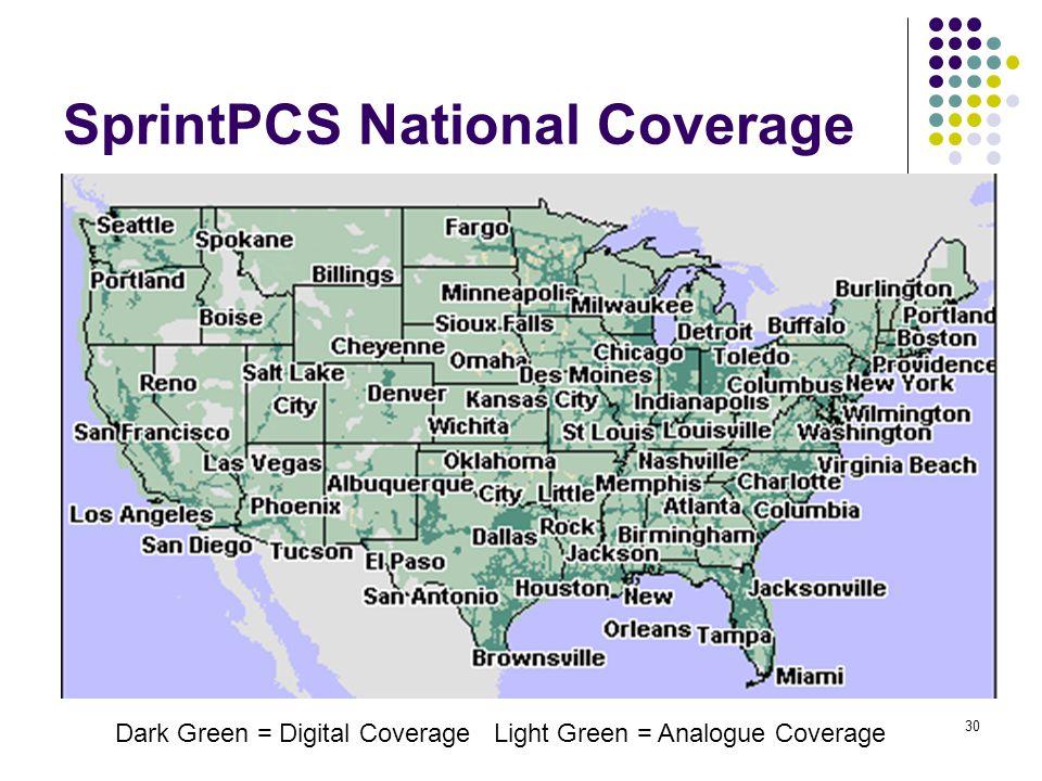 30 SprintPCS National Coverage Dark Green = Digital Coverage Light Green = Analogue Coverage