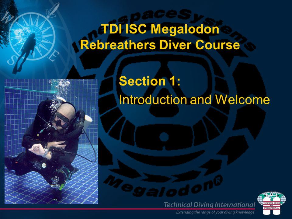 TDI ISC Megalodon Rebreathers Diver Course Section 1: Introduction and Welcome