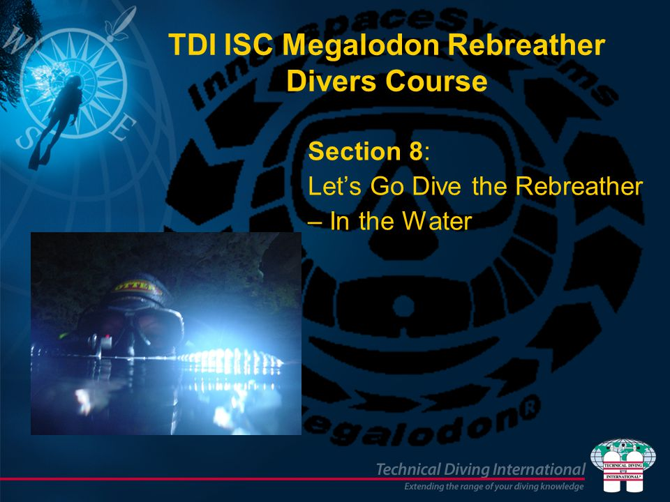 TDI ISC Megalodon Rebreather Divers Course Section 8: Let's Go Dive the Rebreather – In the Water