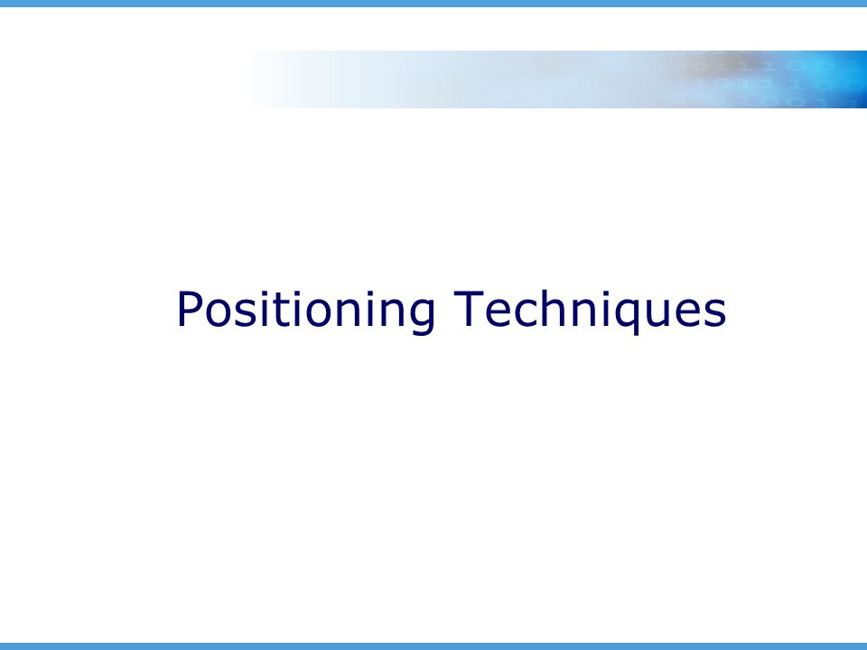 Positioning Techniques