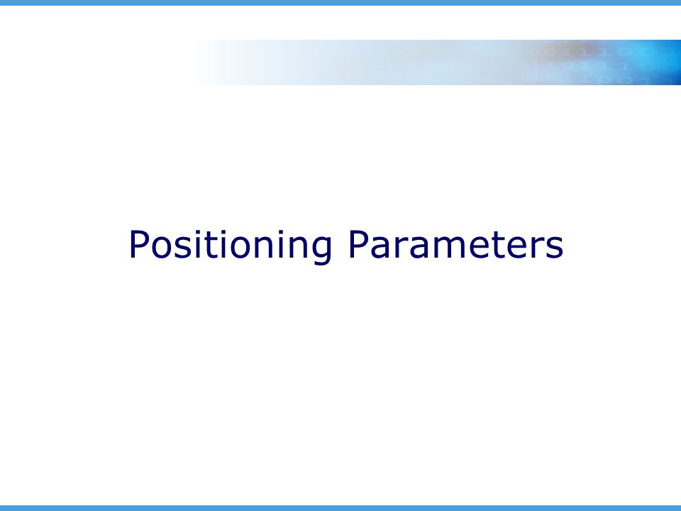 Positioning Parameters
