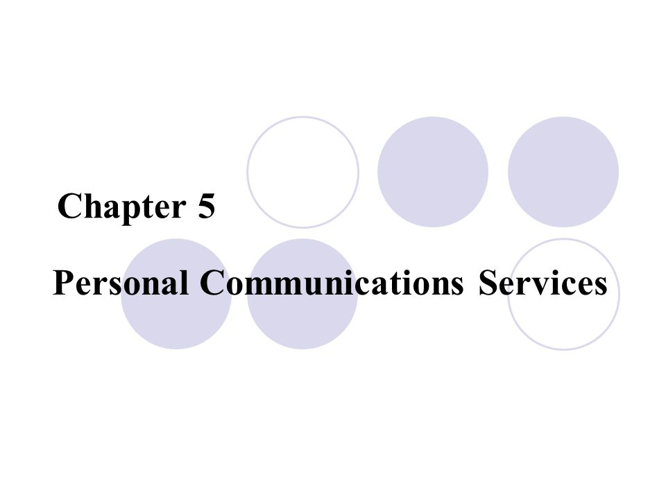 Chapter 5 Personal Communications Services