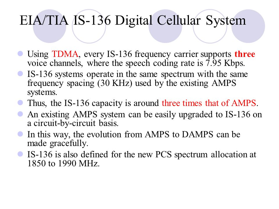 EIA/TIA IS ‑ 136 Digital Cellular System Using TDMA, every IS ‑ 136 frequency carrier supports three voice channels, where the speech coding rate is 7.95 Kbps.
