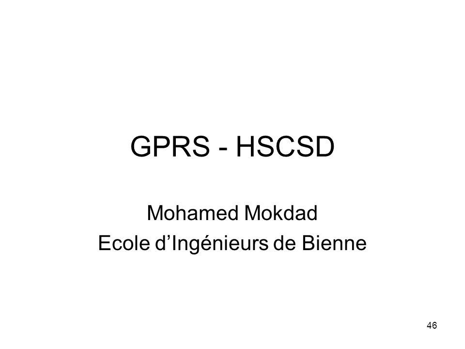 46 GPRS - HSCSD Mohamed Mokdad Ecole d'Ingénieurs de Bienne