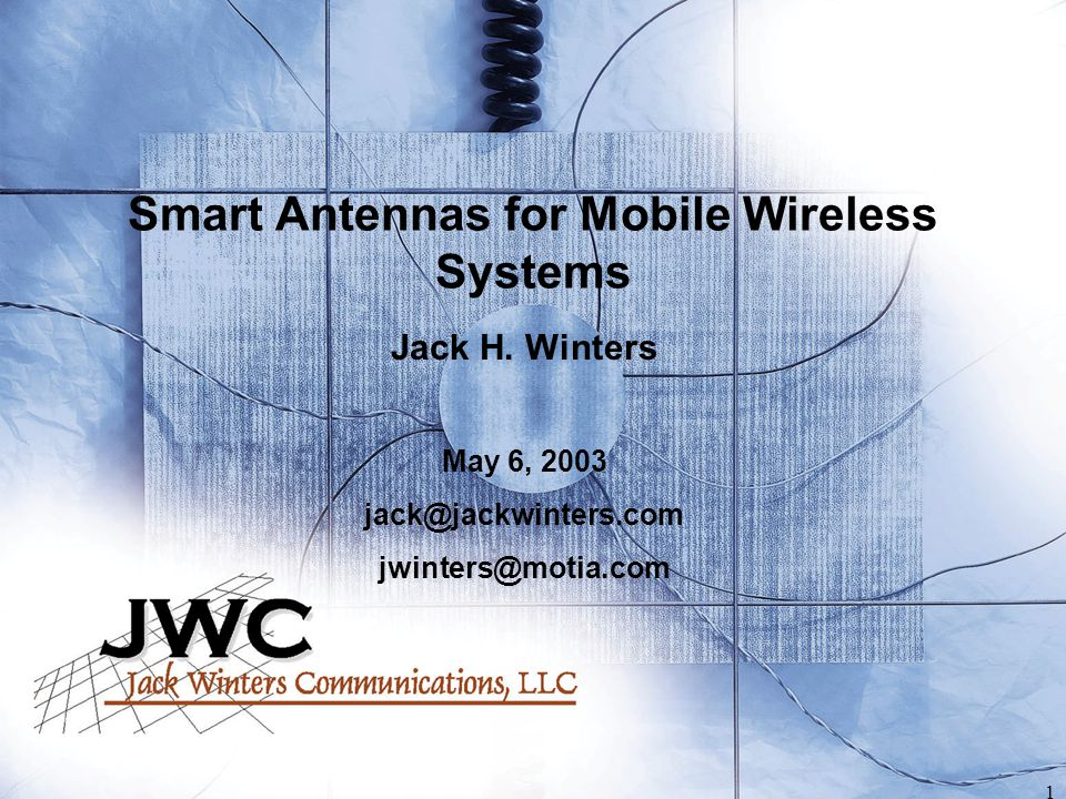 1 Smart Antennas for Mobile Wireless Systems Jack H.