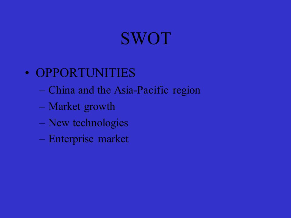 SWOT WEAKNESS –Lost market share –Nokia networks –Enterprise sector and Nokia ventures –Wireless handset performance
