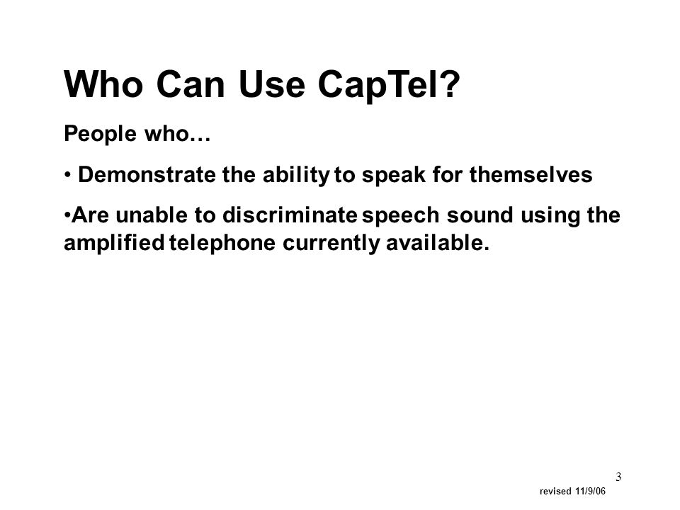 4 THE CAPTIONED TELEPHONE Just like captioned television, a Captioned Telephone provides the user with both voice and text transcription nearly simultaneously.