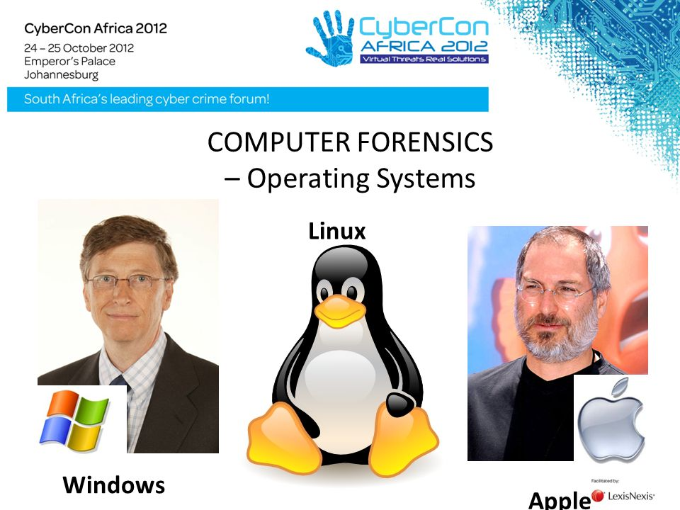 Windows Apple Linux COMPUTER FORENSICS – Operating Systems