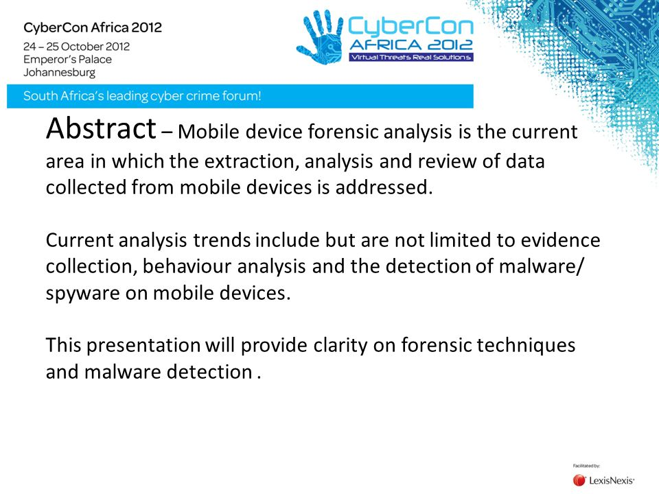 Abstract – Mobile device forensic analysis is the current area in which the extraction, analysis and review of data collected from mobile devices is a