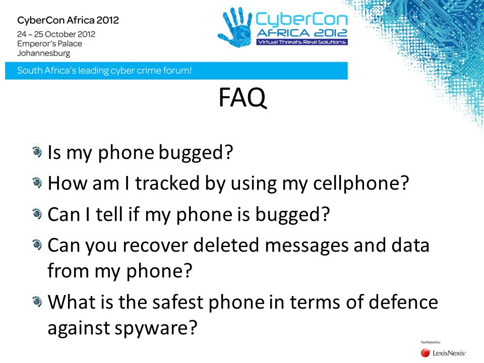 FAQ Is my phone bugged? How am I tracked by using my cellphone? Can I tell if my phone is bugged? Can you recover deleted messages and data from my ph