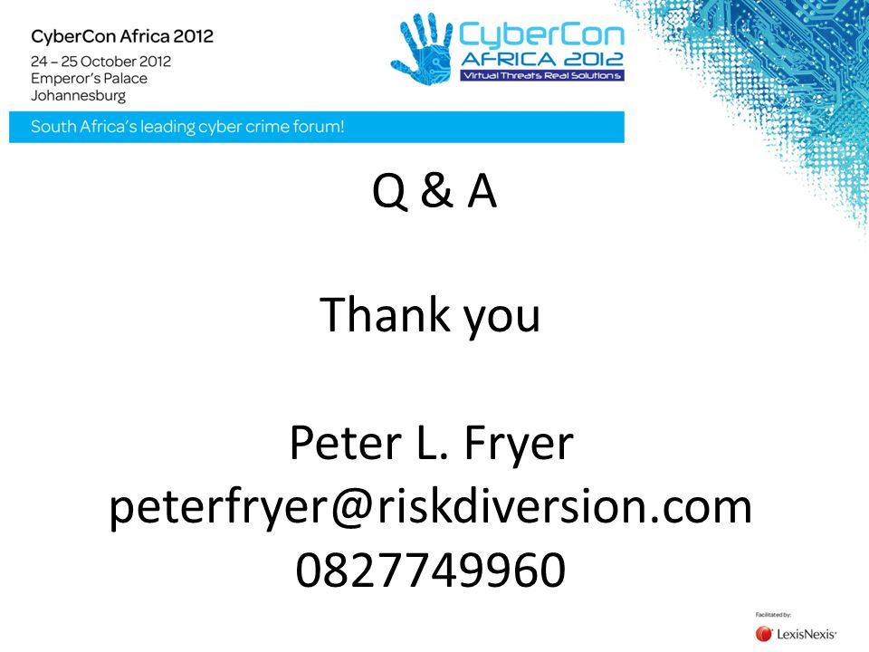 Q & A Thank you Peter L. Fryer peterfryer@riskdiversion.com 0827749960