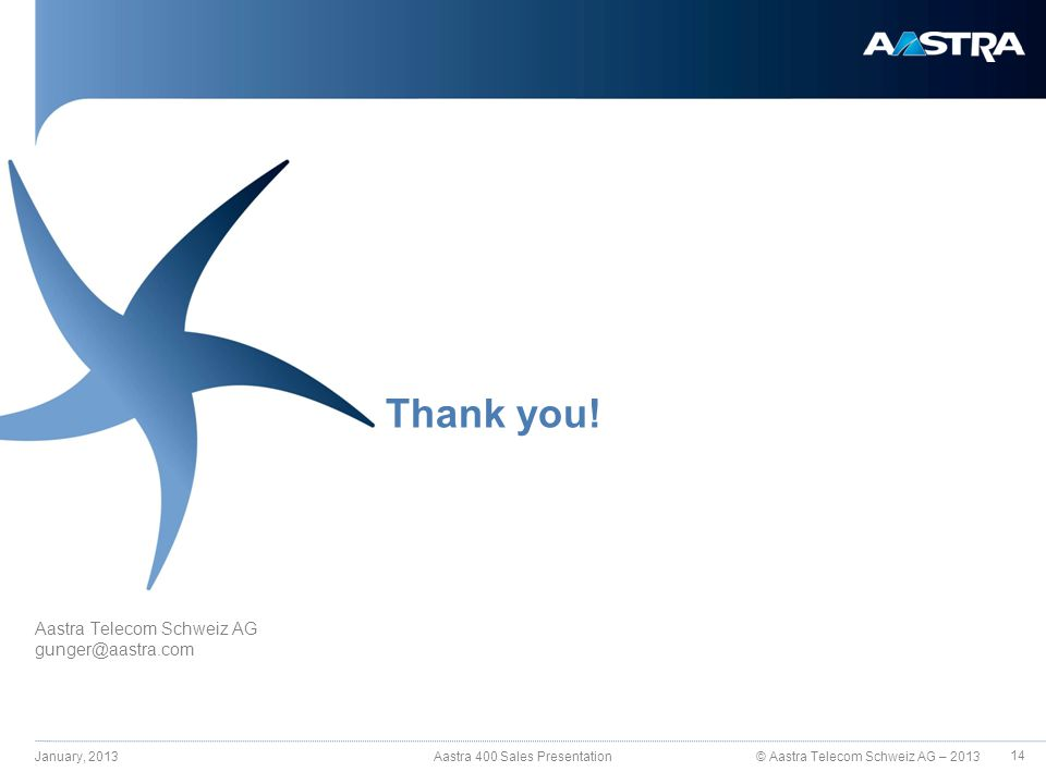 © Aastra Telecom Schweiz AG – 2013 Thank you.