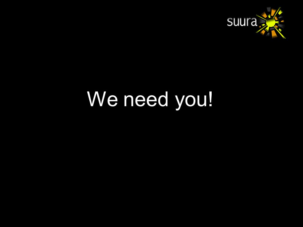 We need you!