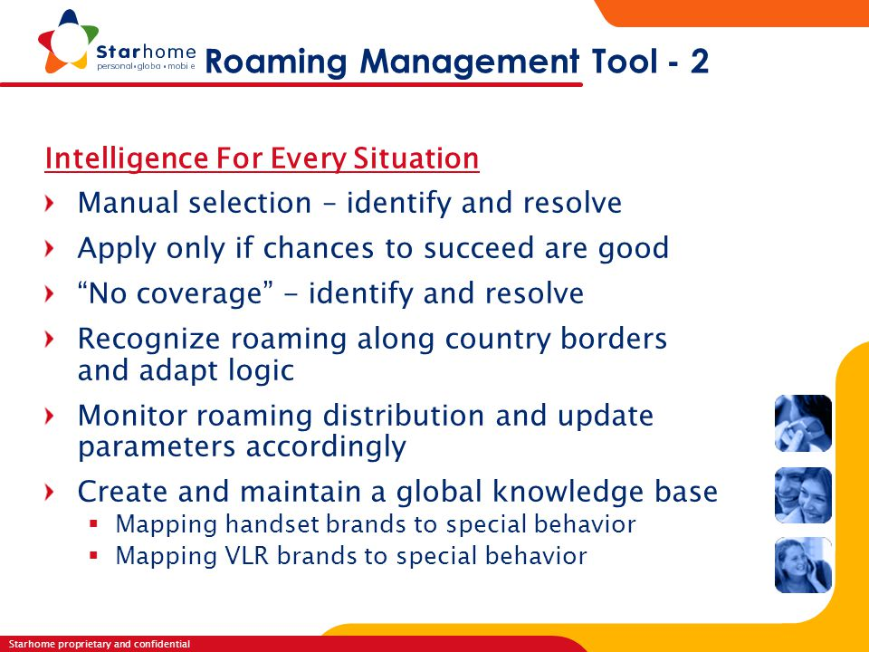 Starhome proprietary and confidential R o a m i n g S e r v i c e s Roaming Management Tool - 2 Intelligence For Every Situation Manual selection – id