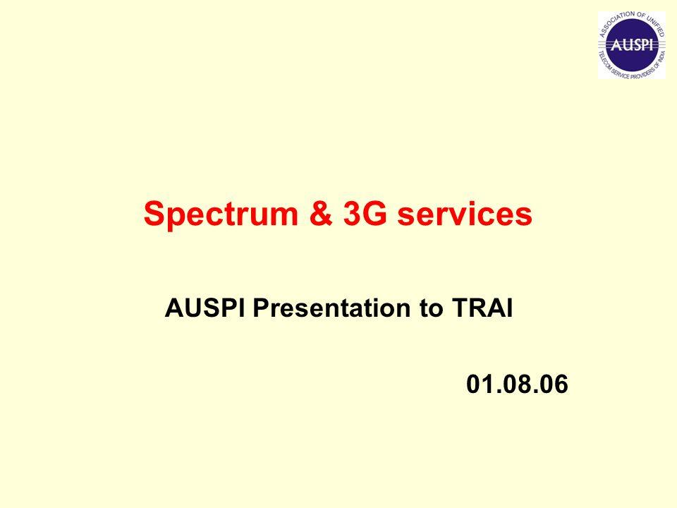 Spectrum & 3G services AUSPI Presentation to TRAI 01.08.06