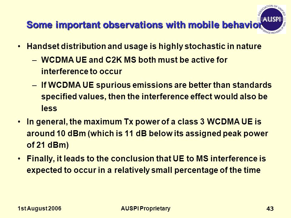 1st August 2006AUSPI Proprietary43 Some important observations with mobile behavior Handset distribution and usage is highly stochastic in nature –WCD