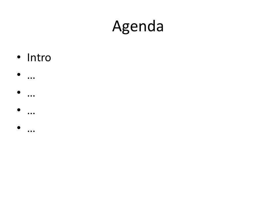 Agenda Intro …