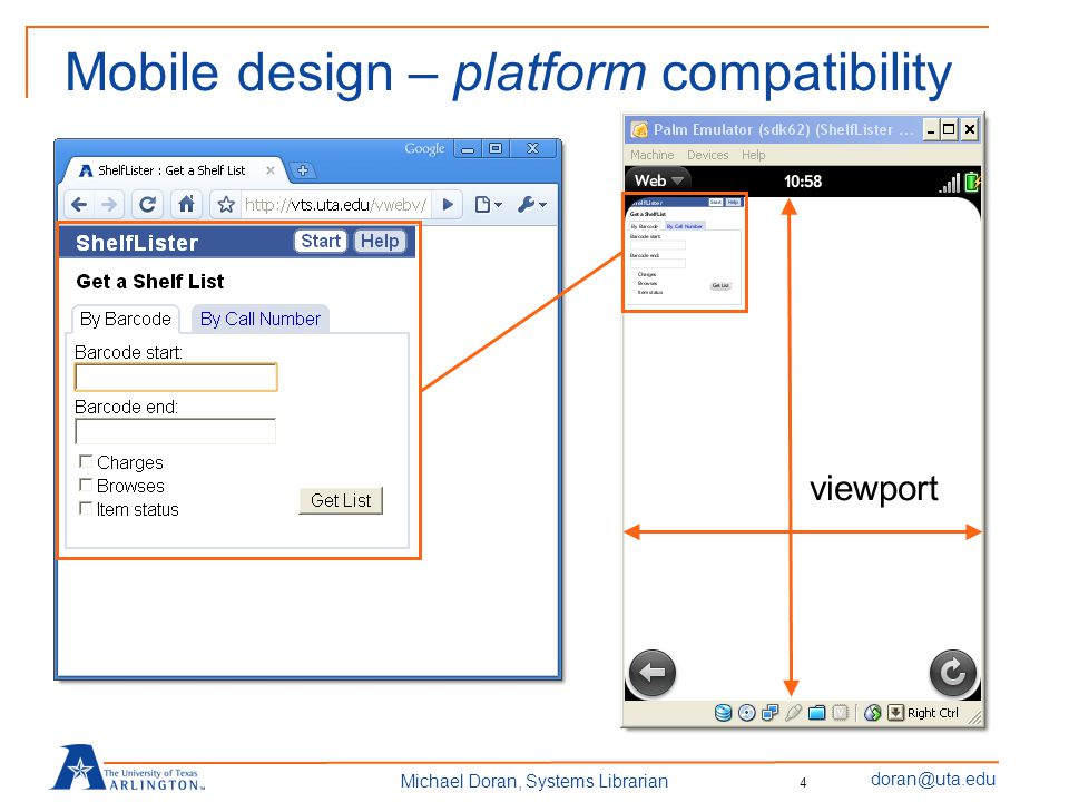 doran@uta.edu Michael Doran, Systems Librarian Mobile design – platform compatibility viewport 4