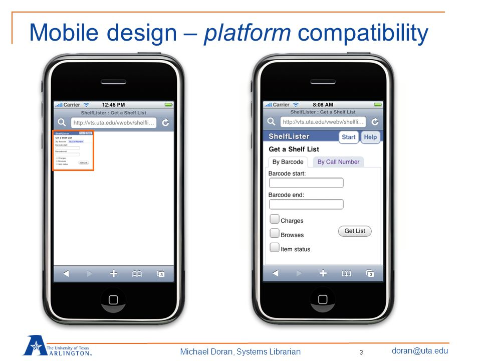 doran@uta.edu Michael Doran, Systems Librarian Mobile design – platform compatibility 3
