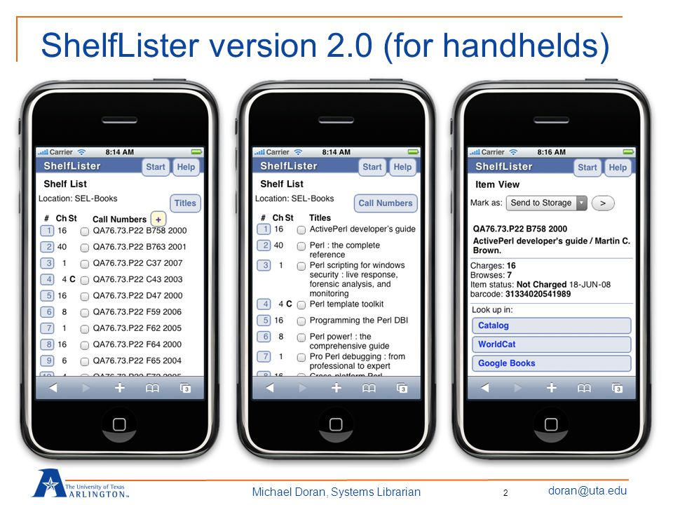 doran@uta.edu Michael Doran, Systems Librarian ShelfLister version 2.0 (for handhelds) 2