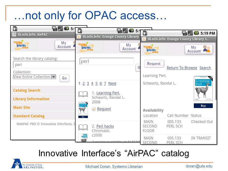 doran@uta.edu Michael Doran, Systems Librarian …not only for OPAC access… Innovative Interface's AirPAC catalog