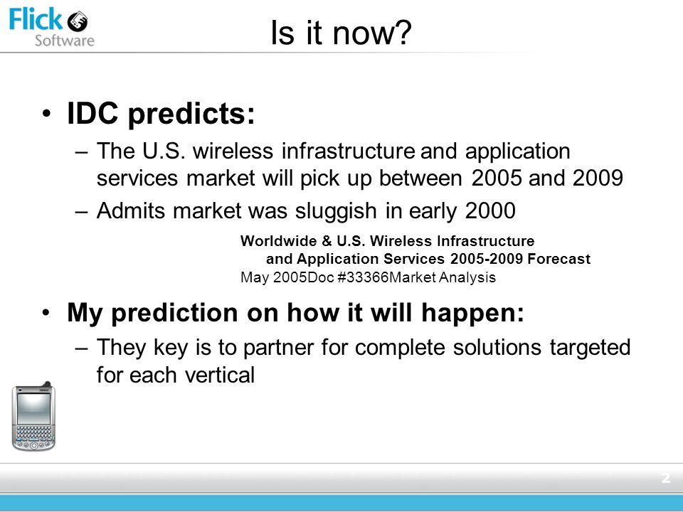 2 Is it now. IDC predicts: –The U.S.