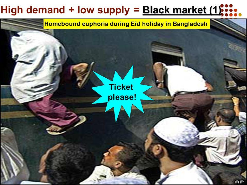 Black market (1) High demand + low supply = Black market (1) Homebound euphoria during Eid holiday in Bangladesh Ticket please!