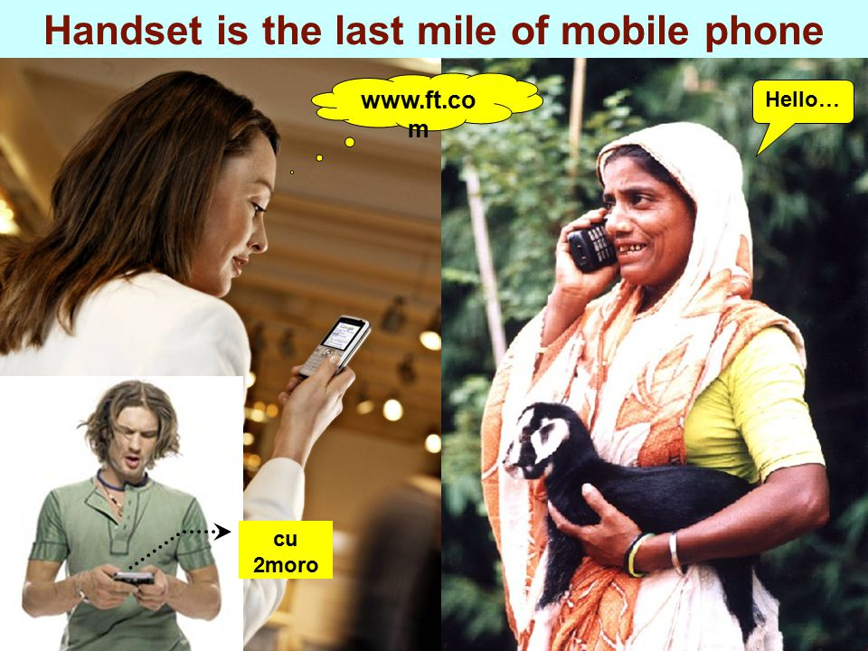 Handset is the last mile of mobile phone Hello… www.ft.co m cu 2moro