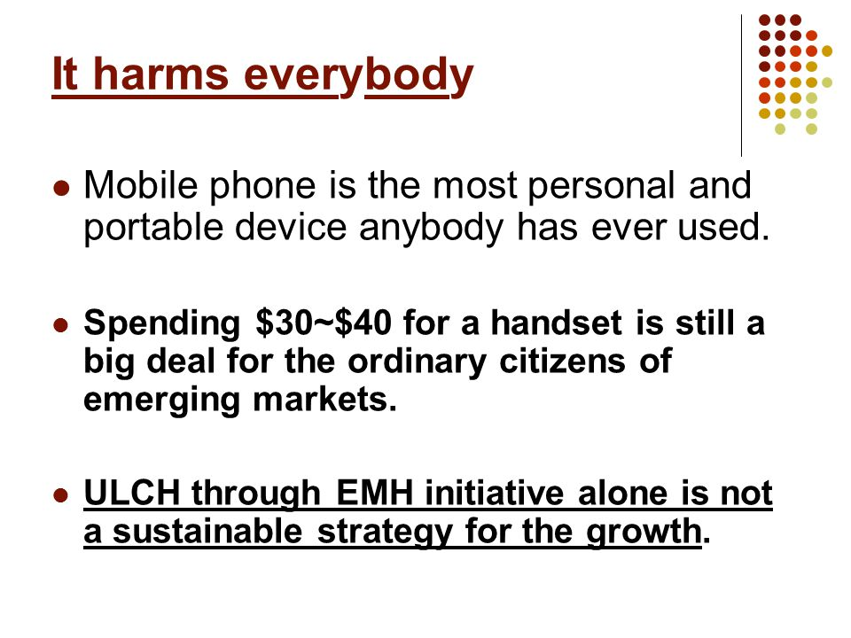 It harms everybody Mobile phone is the most personal and portable device anybody has ever used.