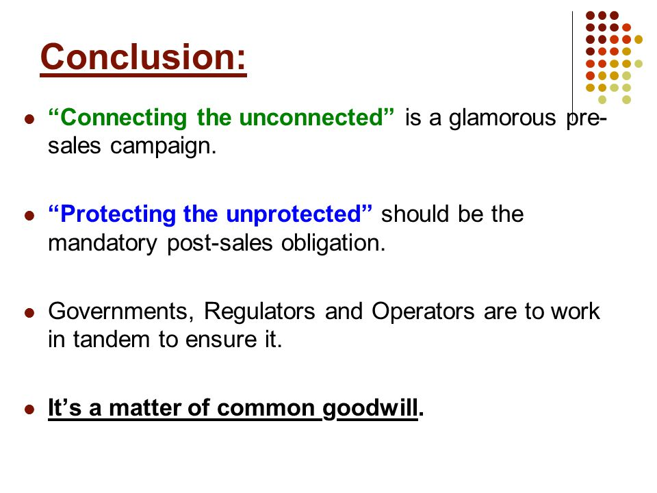 Conclusion: Connecting the unconnected is a glamorous pre- sales campaign.
