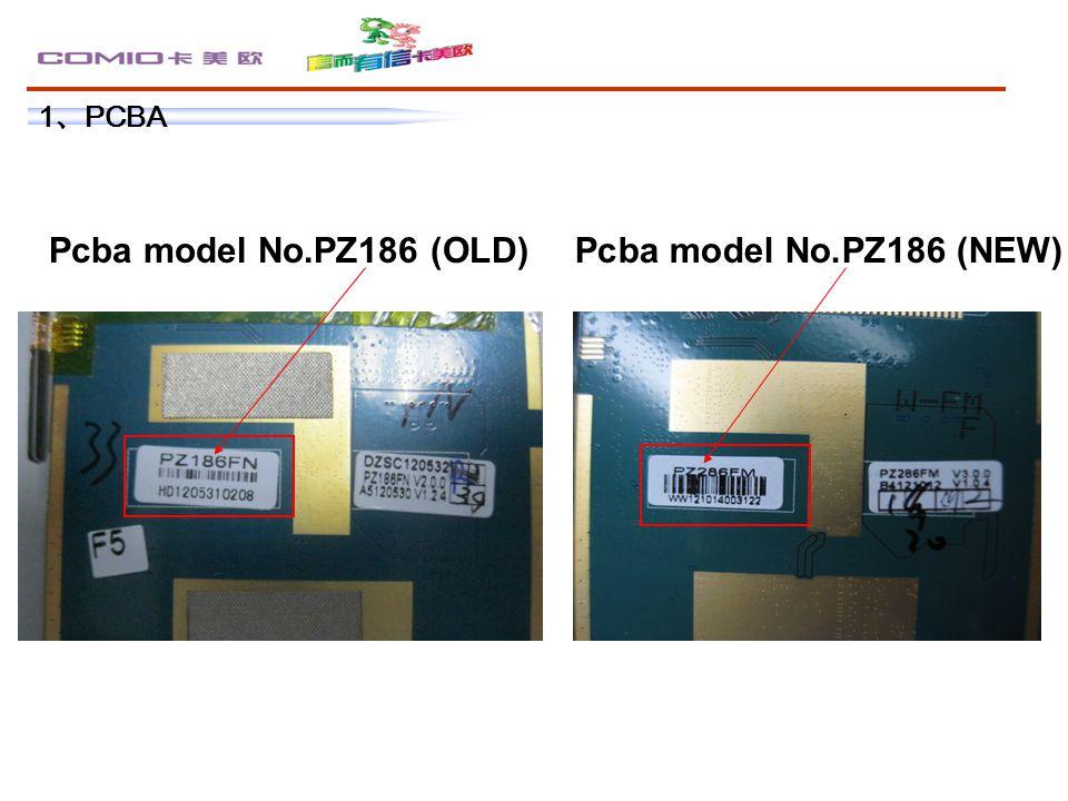 1 、 PCBA Pcba model No.PZ186 (OLD)Pcba model No.PZ186 (NEW)