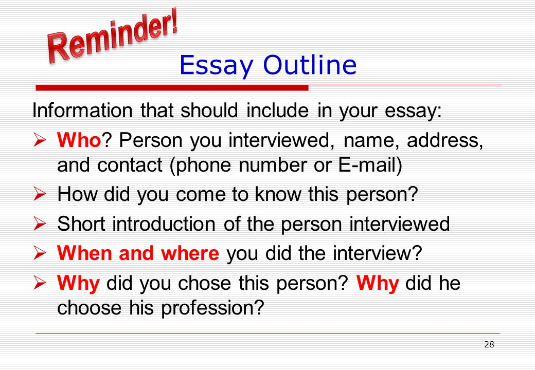 Essay Outline Part 4: Lesson learnt from the interview  How do you feel after the interview.
