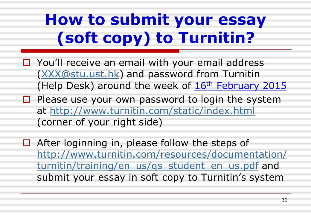 Turnitin  A software aims for checking plagiarism copy  It can detect if you copy from worldwide webs, others' work (works of your classmates, previous semester, etc), journals, articles, magazines, etc.