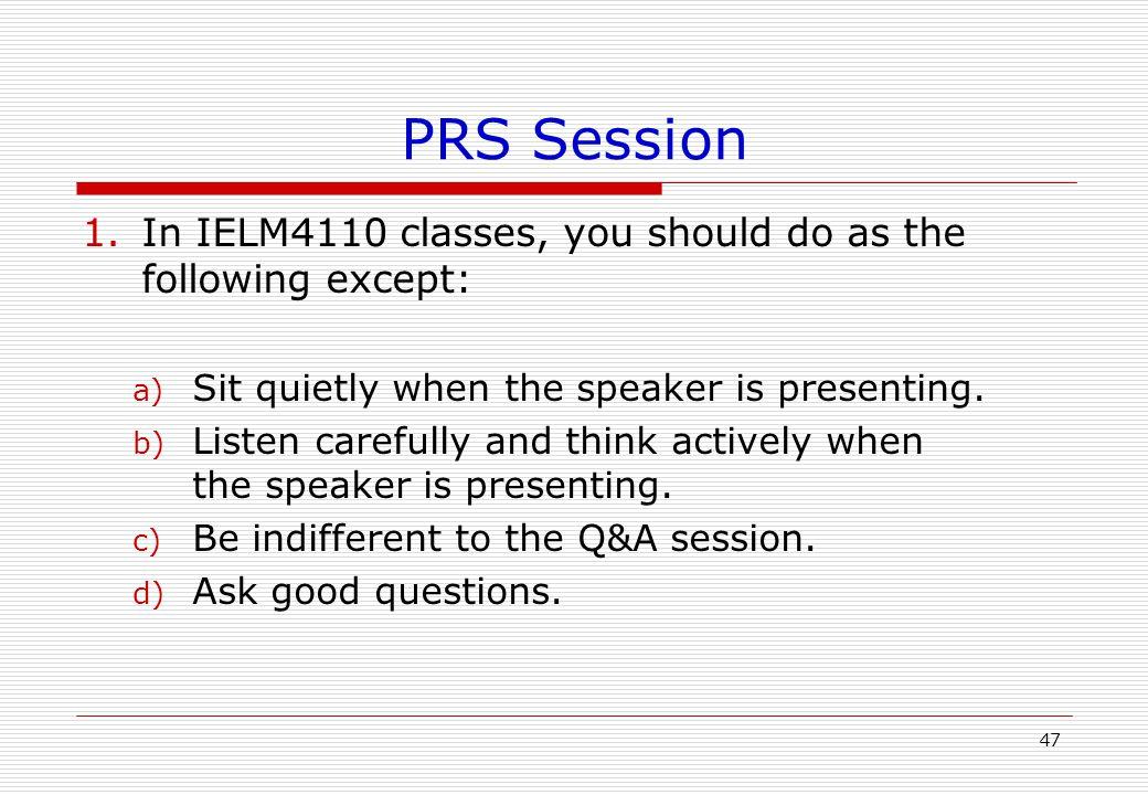 PRS Session Time to test your PRS! 46