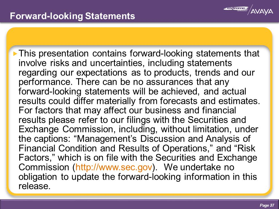 Forward-looking Statements  This presentation contains forward-looking statements that involve risks and uncertainties, including statements regarding our expectations as to products, trends and our performance.