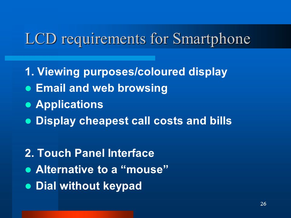 26 LCD requirements for Smartphone 1.