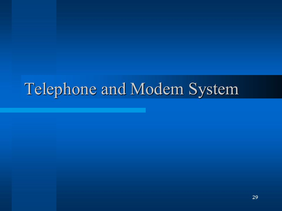29 Telephone and Modem System