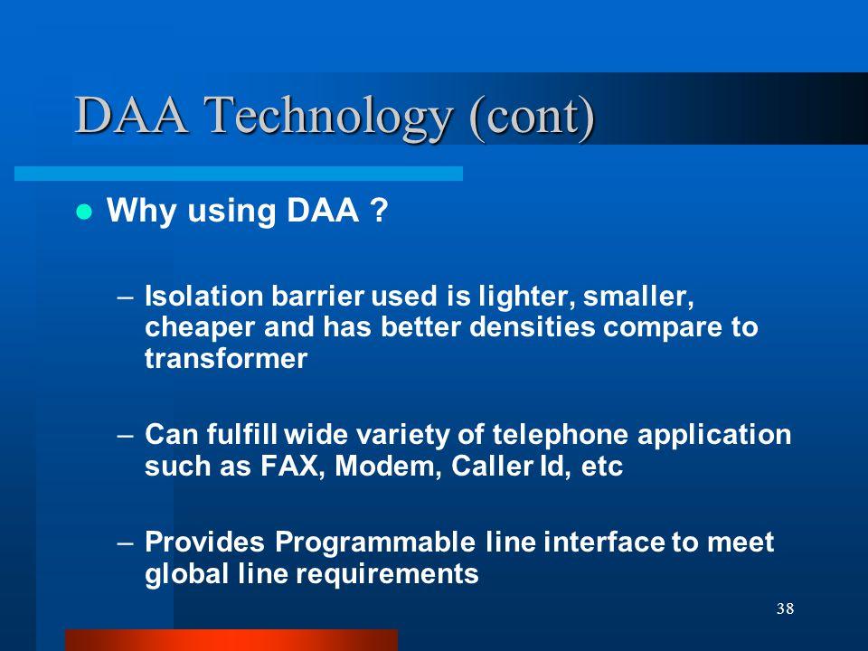38 DAA Technology (cont) Why using DAA .