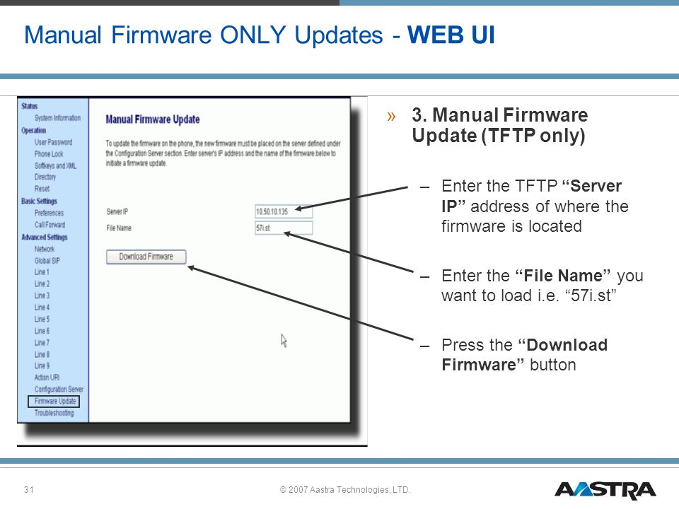 © 2007 Aastra Technologies, LTD.31 Manual Firmware ONLY Updates - WEB UI »3.
