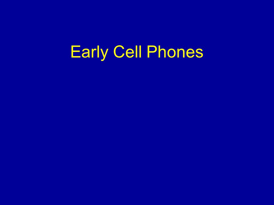 Early Cell Phones